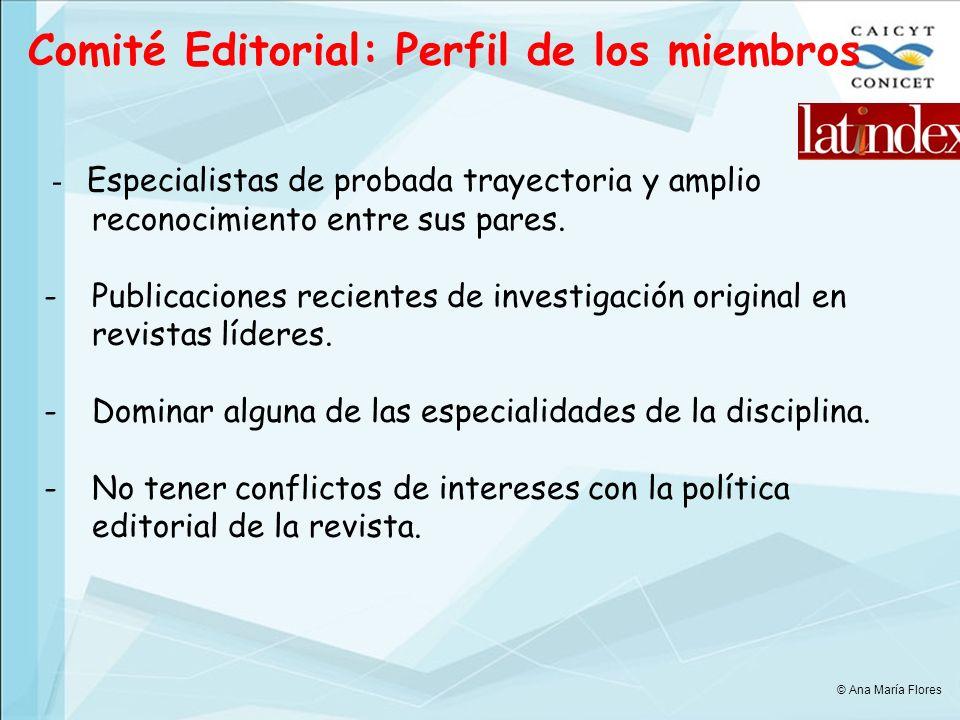 Comité Editorial: Perfil de los miembros - Especialistas de probada trayectoria y amplio reconocimiento entre sus pares.