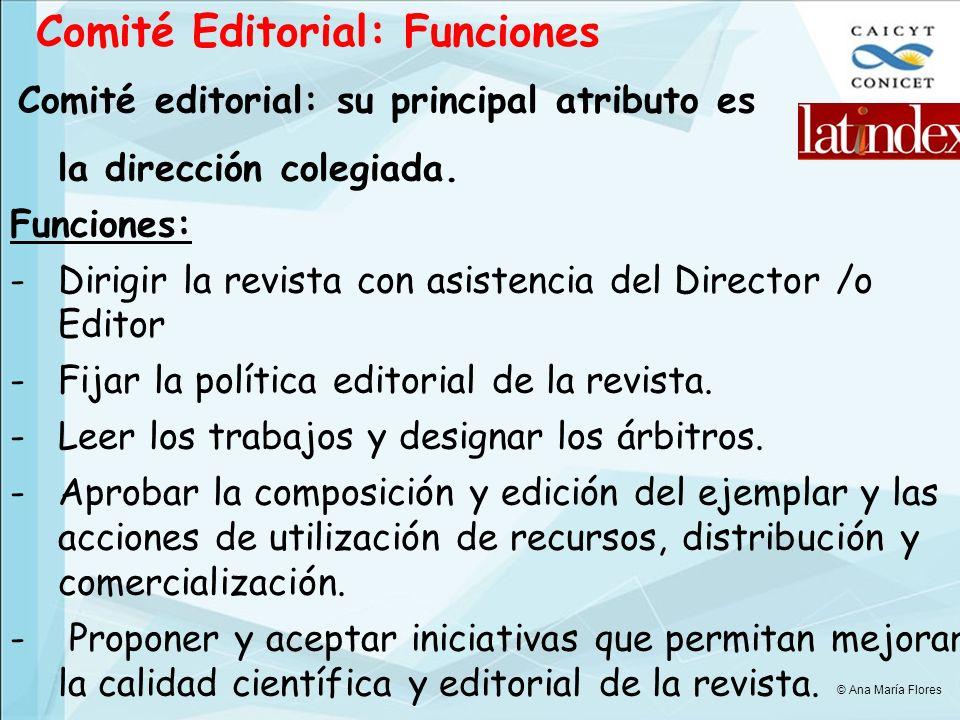 Comité Editorial: Funciones Comité editorial: su principal atributo es la dirección colegiada.