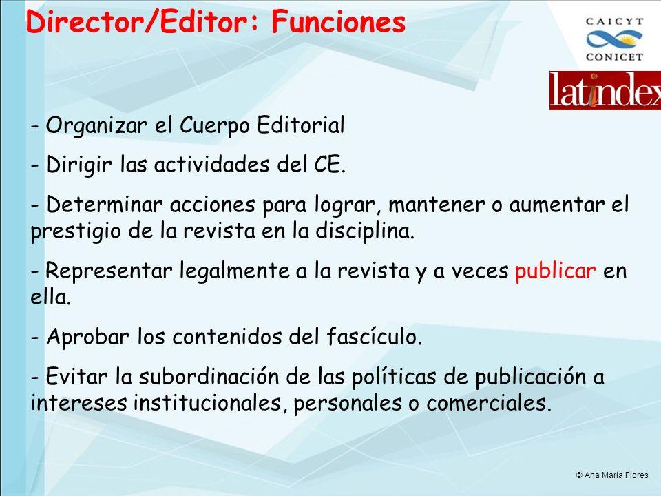 Director/Editor: Funciones - Organizar el Cuerpo Editorial - Dirigir las actividades del CE.