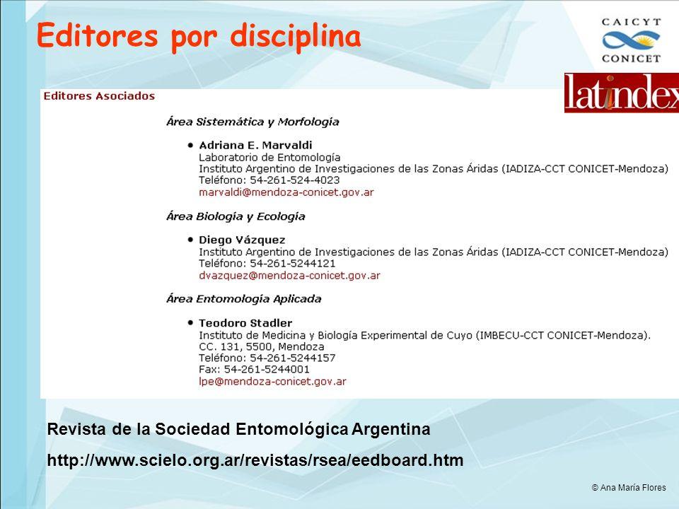 Editores por disciplina Revista de la Sociedad Entomológica Argentina http://www.scielo.org.ar/revistas/rsea/eedboard.htm © Ana María Flores