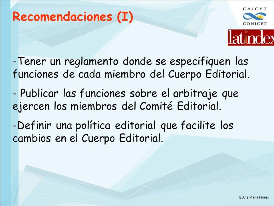 Recomendaciones (I) -Tener un reglamento donde se especifiquen las funciones de cada miembro del Cuerpo Editorial.
