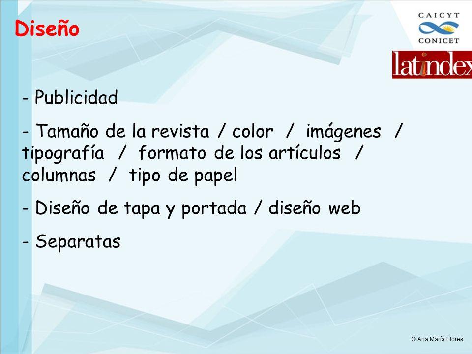 Diseño - Publicidad - Tamaño de la revista / color / imágenes / tipografía / formato de los artículos / columnas / tipo de papel - Diseño de tapa y portada / diseño web - Separatas © Ana María Flores