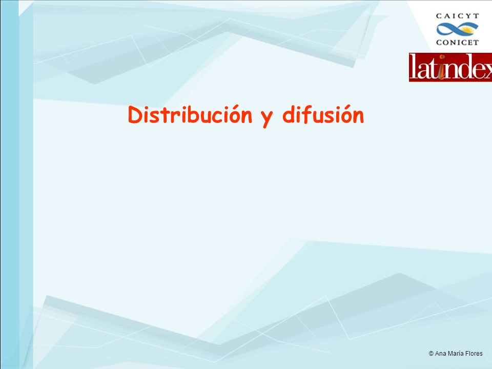 Distribución y difusión © Ana María Flores