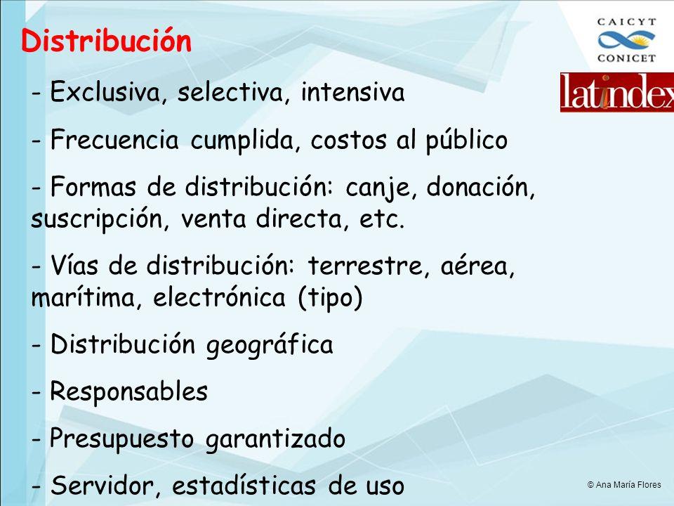 Distribución - Exclusiva, selectiva, intensiva - Frecuencia cumplida, costos al público - Formas de distribución: canje, donación, suscripción, venta directa, etc.