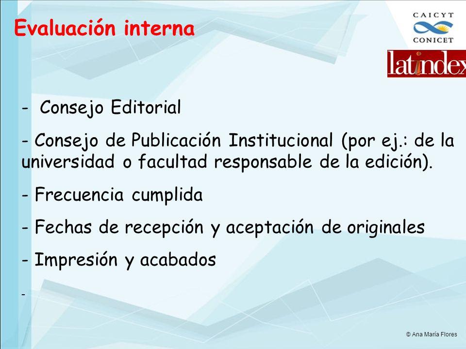 Evaluación interna - Consejo Editorial - Consejo de Publicación Institucional (por ej.: de la universidad o facultad responsable de la edición).