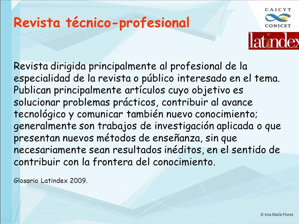 Revista técnico-profesional Revista dirigida principalmente al profesional de la especialidad de la revista o público interesado en el tema.