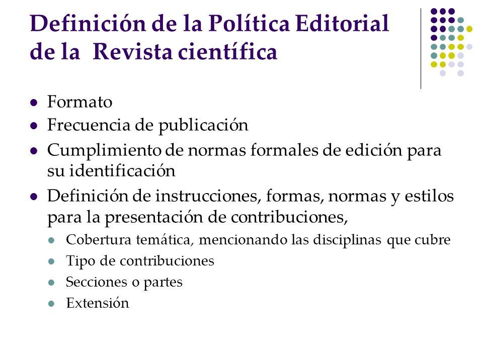 Formato Frecuencia de publicación Cumplimiento de normas formales de edición para su identificación Definición de instrucciones, formas, normas y esti