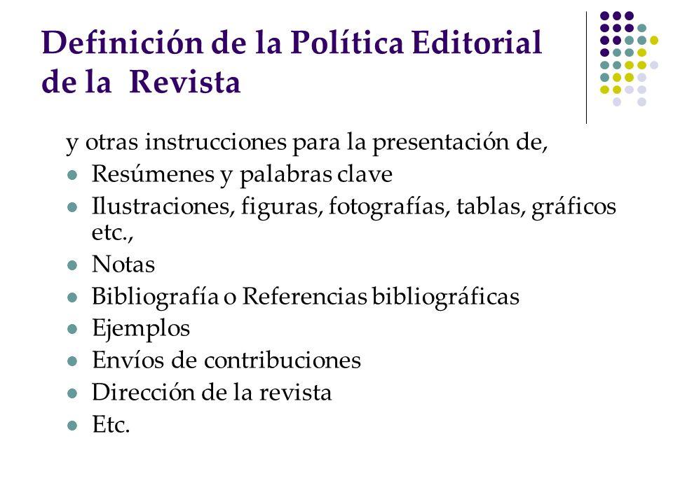 Definición de la Política Editorial de la Revista y otras instrucciones para la presentación de, Resúmenes y palabras clave Ilustraciones, figuras, fo