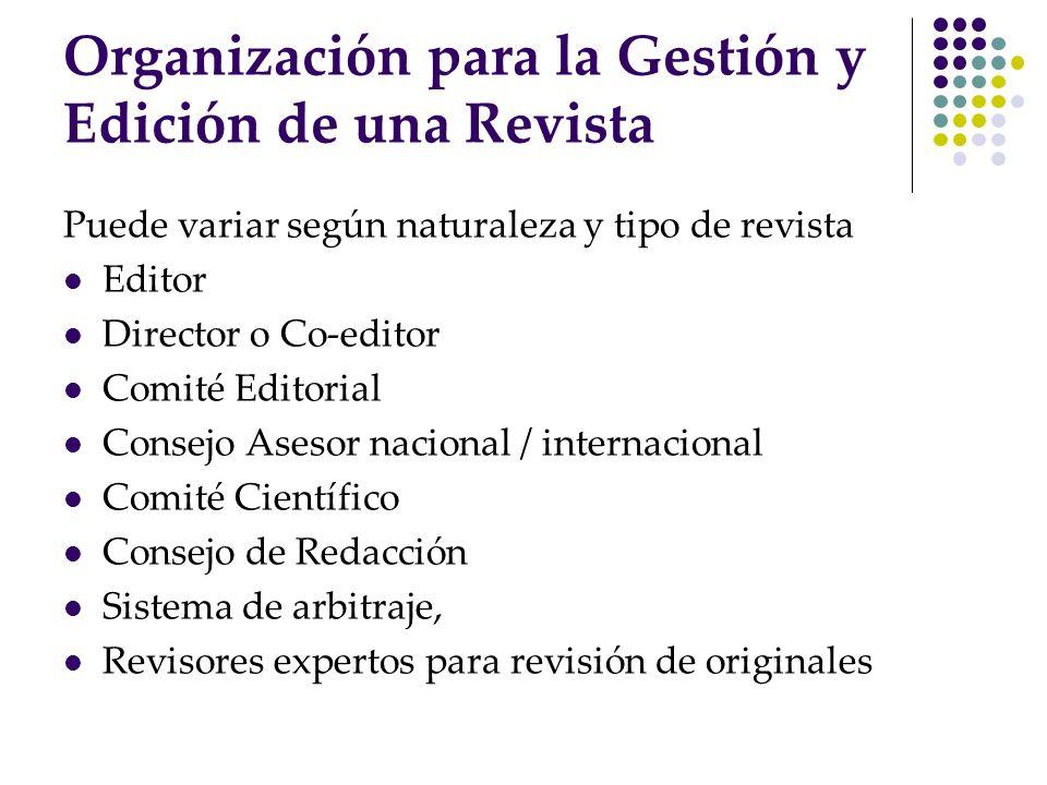 Organización para la Gestión y Edición de una Revista Puede variar según naturaleza y tipo de revista Editor Director o Co-editor Comité Editorial Con