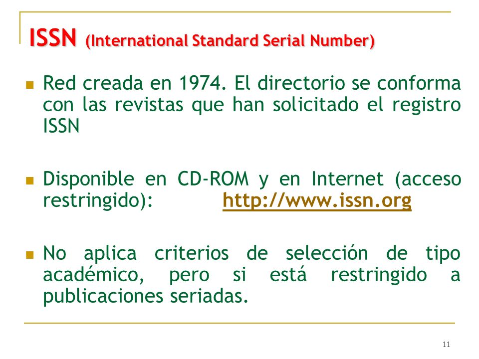 11 ISSN (International Standard Serial Number) Red creada en 1974.