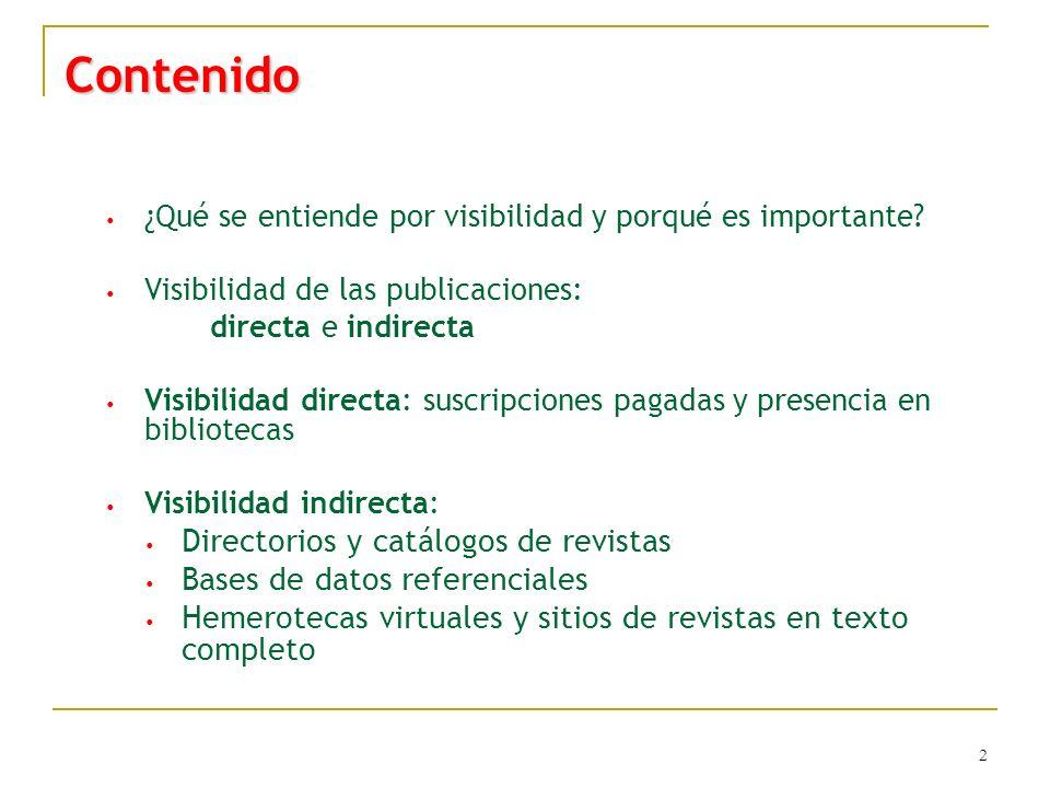 2 Contenido ¿Qué se entiende por visibilidad y porqué es importante? Visibilidad de las publicaciones: directa e indirecta Visibilidad directa: suscri