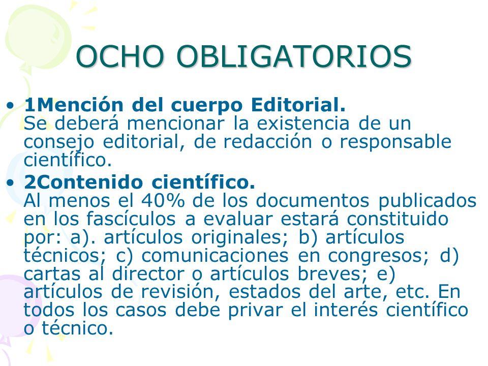 OCHO OBLIGATORIOS 1Mención del cuerpo Editorial. Se deberá mencionar la existencia de un consejo editorial, de redacción o responsable científico. 2Co