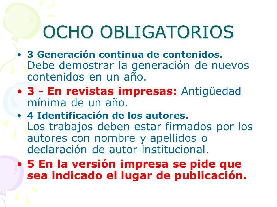 OCHO OBLIGATORIOS 3 Generación continua de contenidos. Debe demostrar la generación de nuevos contenidos en un año. 3 - En revistas impresas: Antigüed