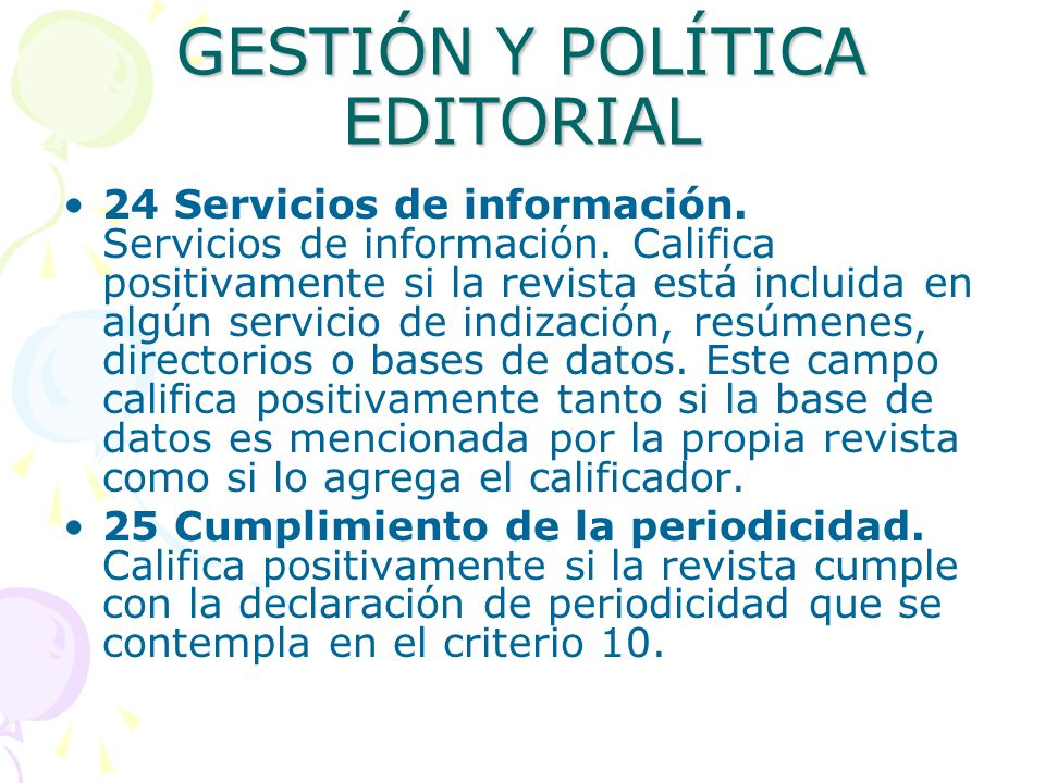 GESTIÓN Y POLÍTICA EDITORIAL 24 Servicios de información. Servicios de información. Califica positivamente si la revista está incluida en algún servic