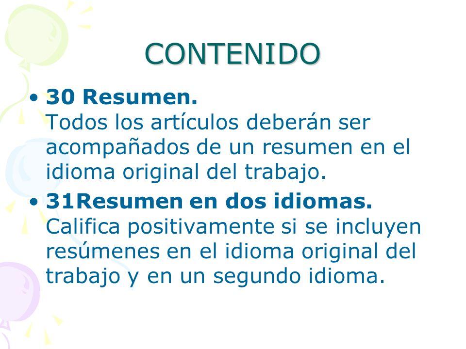 CONTENIDO 30 Resumen. Todos los artículos deberán ser acompañados de un resumen en el idioma original del trabajo. 31Resumen en dos idiomas. Califica
