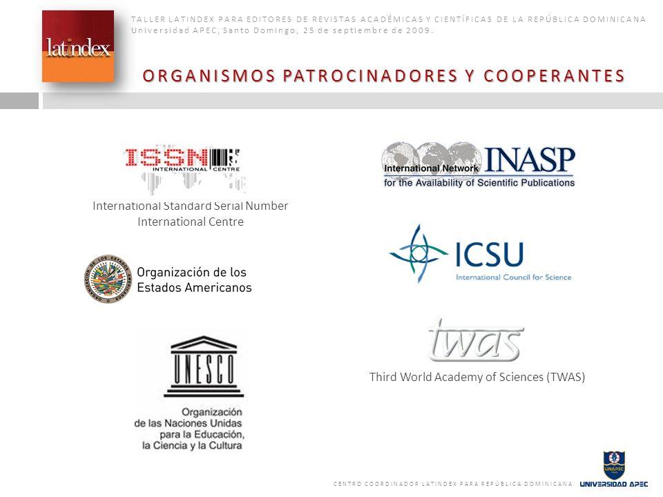 ORGANISMOS PATROCINADORES Y COOPERANTES TALLER LATINDEX PARA EDITORES DE REVISTAS ACADÉMICAS Y CIENTÍFICAS DE LA REPÚBLICA DOMINICANA Universidad APEC