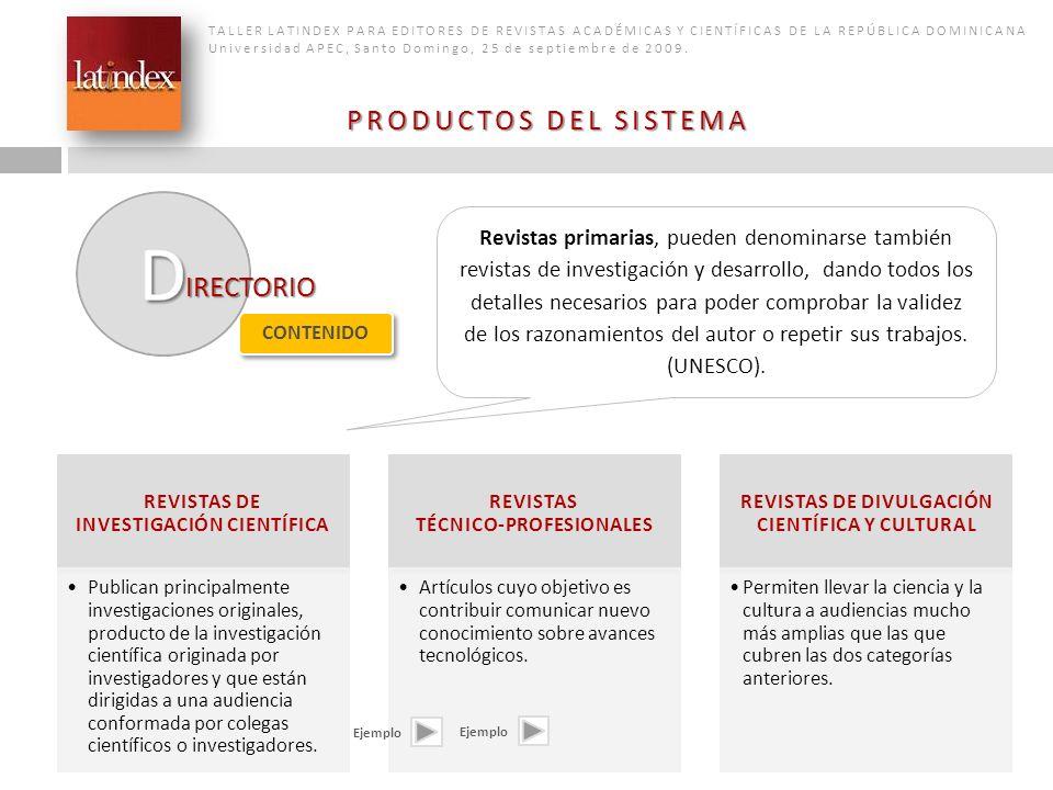 PRODUCTOS DEL SISTEMA TALLER LATINDEX PARA EDITORES DE REVISTAS ACADÉMICAS Y CIENTÍFICAS DE LA REPÚBLICA DOMINICANA Universidad APEC, Santo Domingo, 2