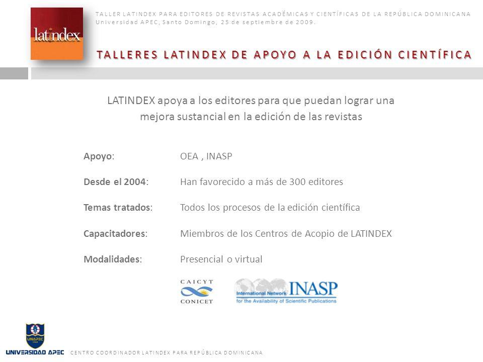 TALLERES LATINDEX DE APOYO A LA EDICIÓN CIENTÍFICA TALLER LATINDEX PARA EDITORES DE REVISTAS ACADÉMICAS Y CIENTÍFICAS DE LA REPÚBLICA DOMINICANA Unive