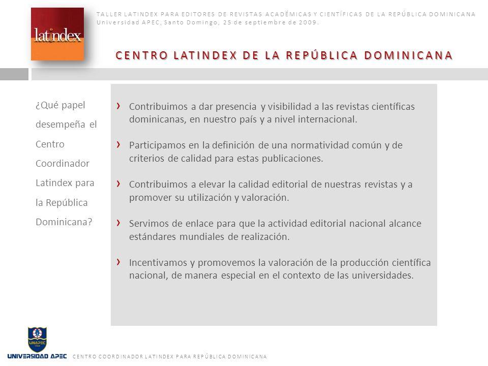 .1.[Cambios en el entorno delas bibliotecas universitarias] TALLER LATINDEX PARA EDITORES DE REVISTAS ACADÉMICAS Y CIENTÍFICAS DE LA REPÚBLICA DOMINIC