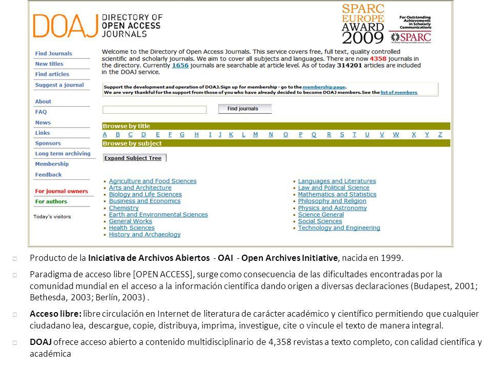 51 Producto de la Iniciativa de Archivos Abiertos - OAI - Open Archives Initiative, nacida en 1999. Paradigma de acceso libre [OPEN ACCESS], surge com