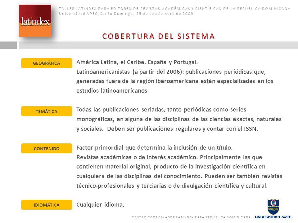 EL SISTEMA LATINDEX Y EL ISSN TALLER LATINDEX PARA EDITORES DE REVISTAS ACADÉMICAS Y CIENTÍFICAS DE LA REPÚBLICA DOMINICANA Universidad APEC, Santo Domingo, 25 de septiembre de 2009.