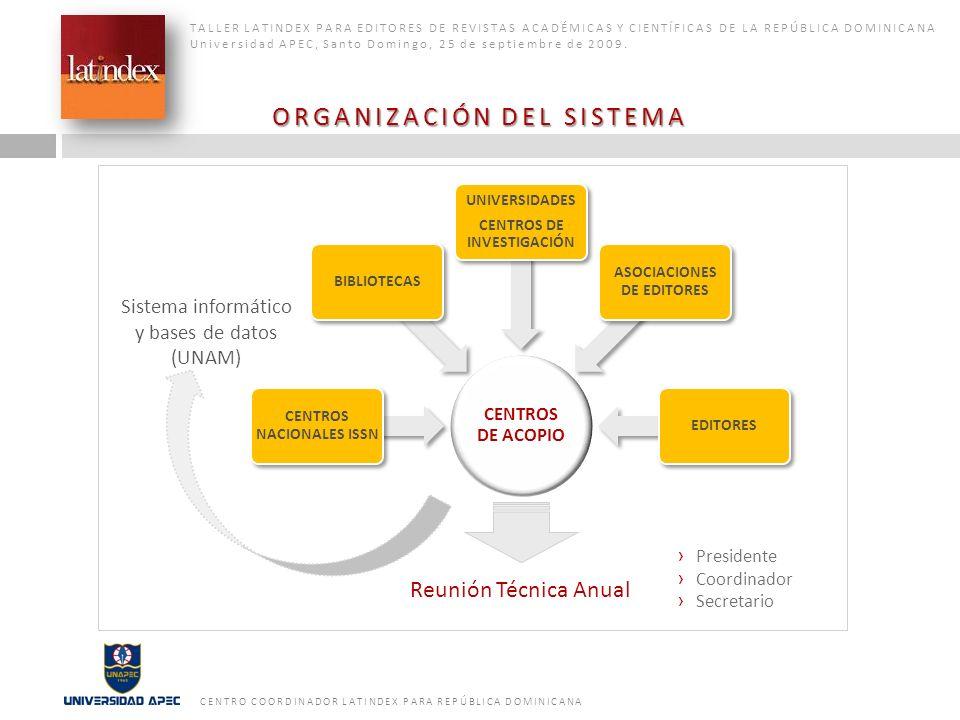 Reunión Técnica Anual Presidente Coordinador Secretario ORGANIZACIÓN DEL SISTEMA TALLER LATINDEX PARA EDITORES DE REVISTAS ACADÉMICAS Y CIENTÍFICAS DE