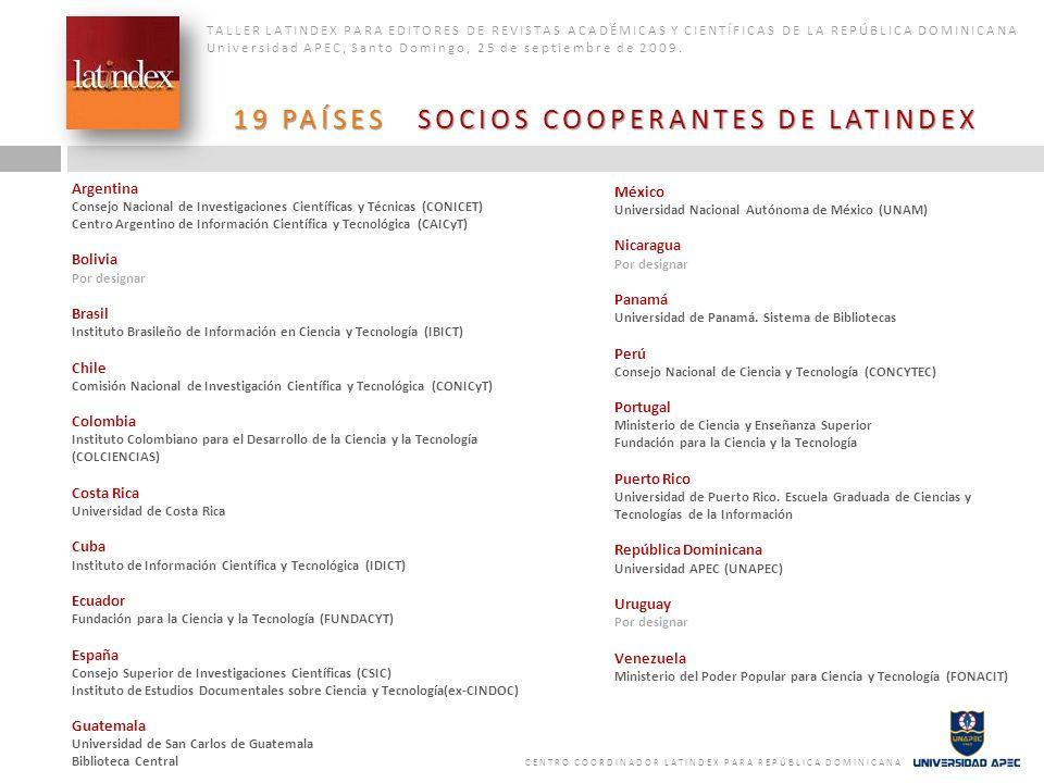 ORGANISMOS PATROCINADORES Y COOPERANTES TALLER LATINDEX PARA EDITORES DE REVISTAS ACADÉMICAS Y CIENTÍFICAS DE LA REPÚBLICA DOMINICANA Universidad APEC, Santo Domingo, 25 de septiembre de 2009.
