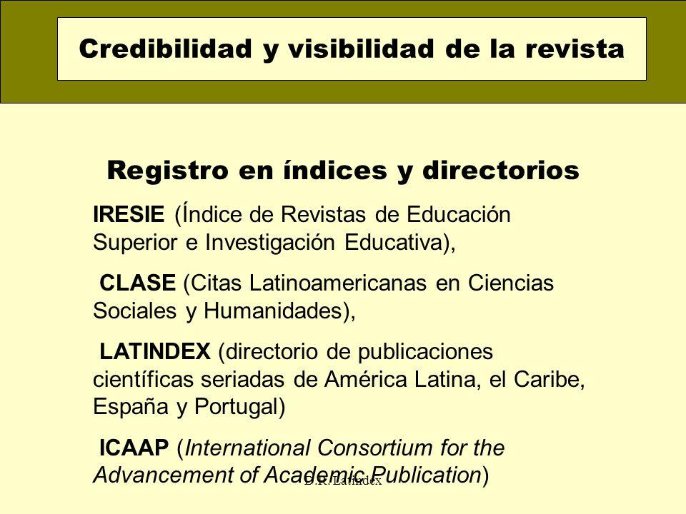 D.R. Latindex Registro en índices y directorios IRESIE (Índice de Revistas de Educación Superior e Investigación Educativa), CLASE (Citas Latinoameric