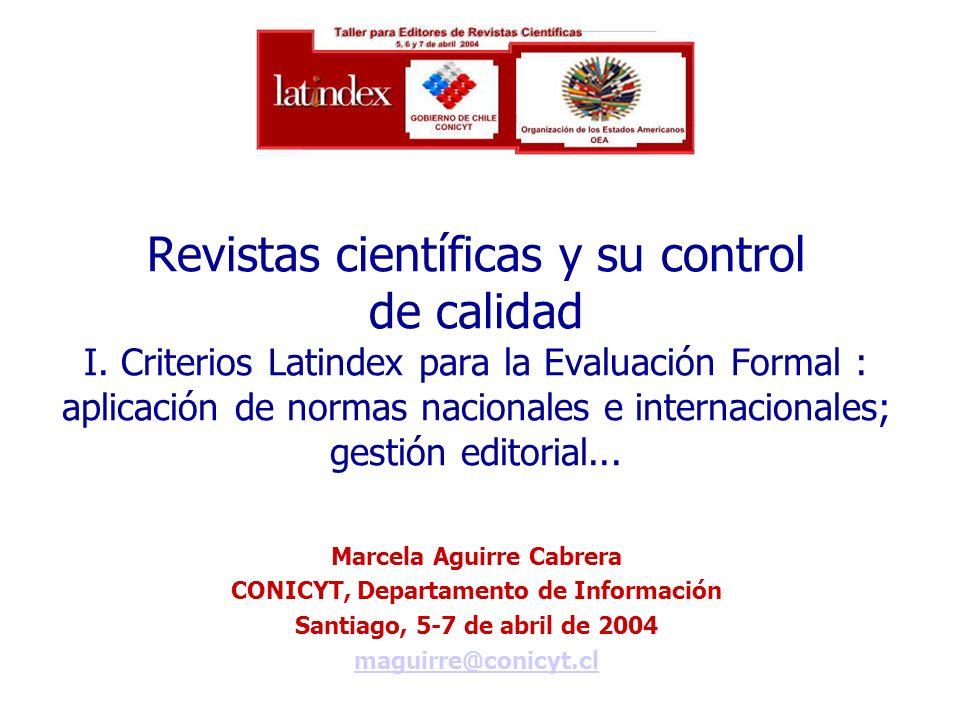 Revistas científicas y su control de calidad I. Criterios Latindex para la Evaluación Formal : aplicación de normas nacionales e internacionales; gest