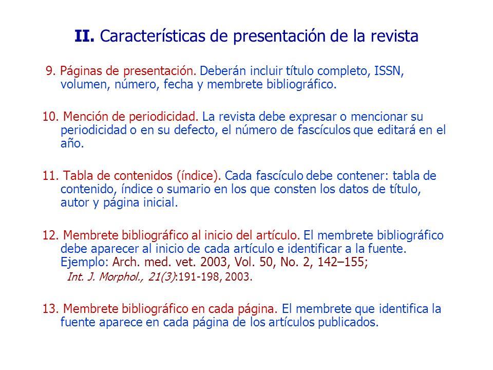 9. Páginas de presentación. Deberán incluir título completo, ISSN, volumen, número, fecha y membrete bibliográfico. 10. Mención de periodicidad. La re
