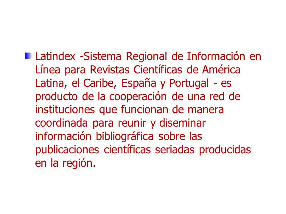 Latindex -Sistema Regional de Información en Línea para Revistas Científicas de América Latina, el Caribe, España y Portugal - es producto de la coope
