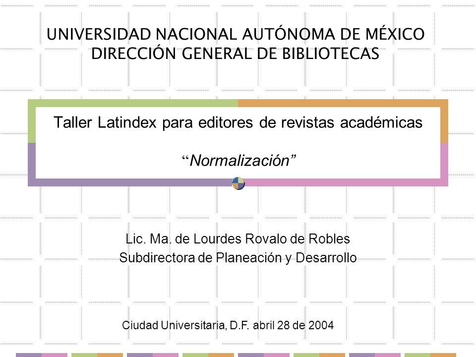 Derechos LATINDEX - 2004 22 Los índices pueden ser por volumen/año, también son recomendables los índices por autor personal y/o institucional, por tema y por título de la contribución, etc.