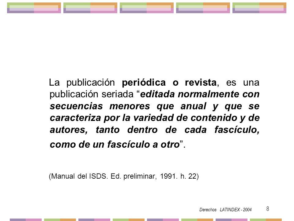 Derechos LATINDEX - 2004 19 Periodicidad de la revista y cobertura temporal.