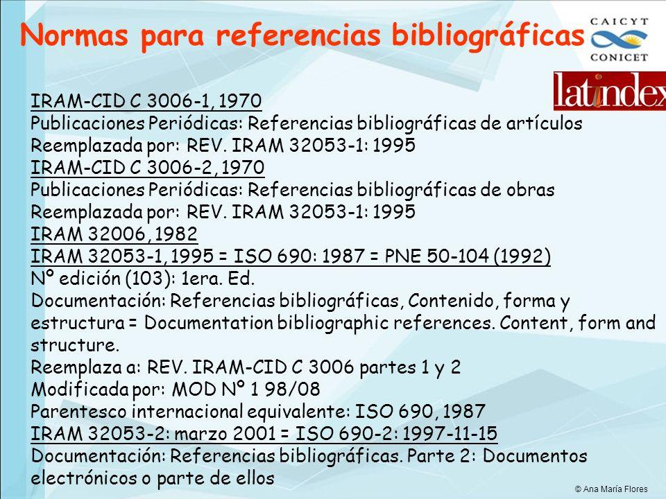 IRAM-CID C 3006-1, 1970 Publicaciones Periódicas: Referencias bibliográficas de artículos Reemplazada por: REV. IRAM 32053-1: 1995 IRAM-CID C 3006-2,