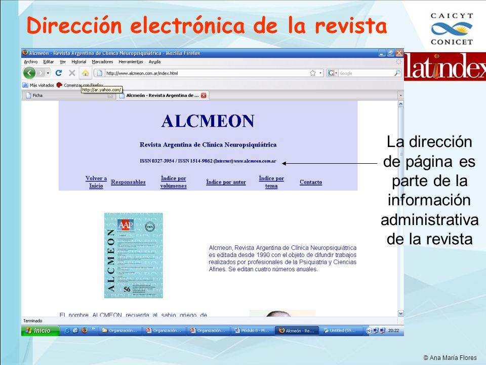Dirección electrónica de la revista La dirección de página es parte de la información administrativa de la revista © Ana María Flores