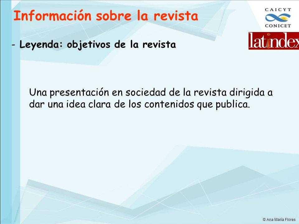 Información sobre la revista - Leyenda: objetivos de la revista Una presentación en sociedad de la revista dirigida a dar una idea clara de los conten