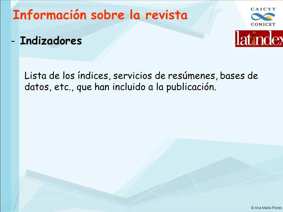 Información sobre la revista - Indizadores Lista de los índices, servicios de resúmenes, bases de datos, etc., que han incluido a la publicación. © An