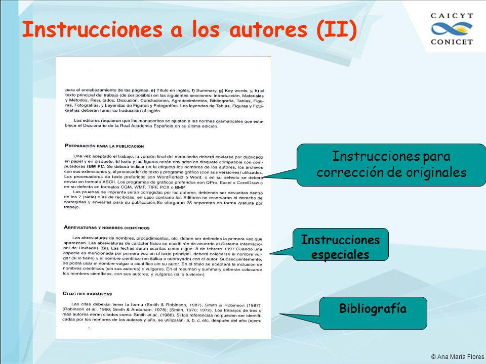 Instrucciones para corrección de originales Instrucciones especiales Bibliografía Instrucciones a los autores (II) © Ana María Flores