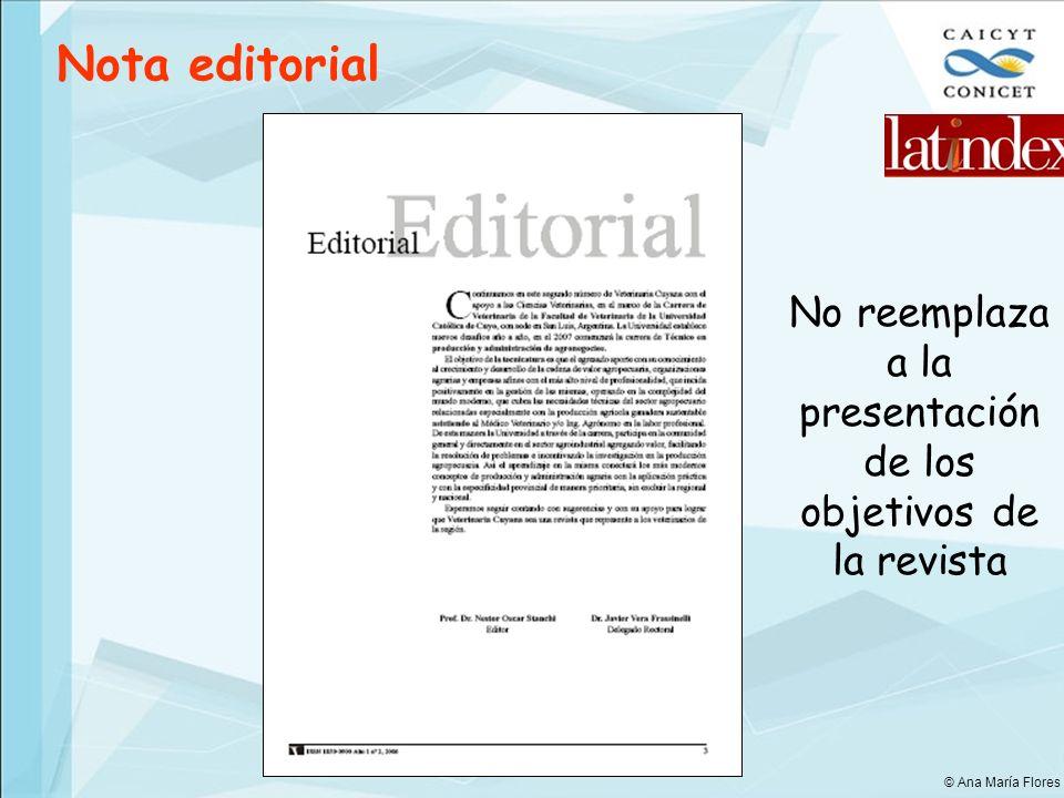 Nota editorial No reemplaza a la presentación de los objetivos de la revista © Ana María Flores