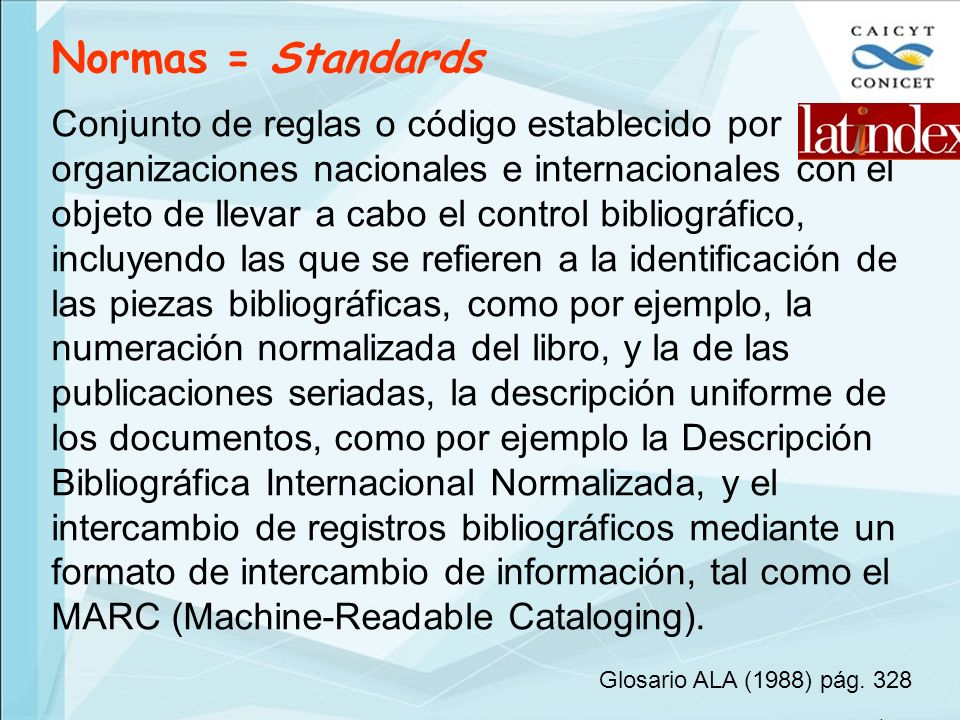 Conjunto de reglas o código establecido por organizaciones nacionales e internacionales con el objeto de llevar a cabo el control bibliográfico, inclu