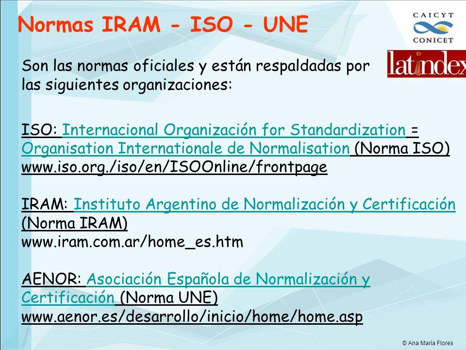 Son las normas oficiales y están respaldadas por las siguientes organizaciones: ISO: Internacional Organización for Standardization = Organisation Int