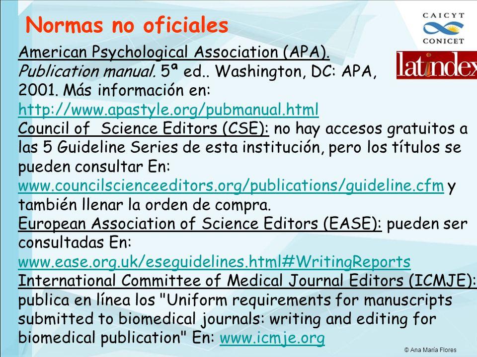 American Psychological Association (APA). Publication manual. 5ª ed.. Washington, DC: APA, 2001. Más información en: http://www.apastyle.org/pubmanual