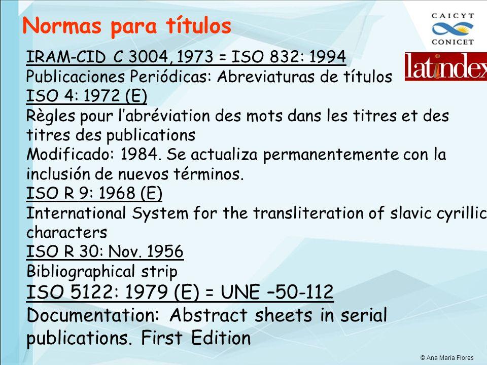 IRAM-CID C 300, 1967NIO Publicaciones Periódicas: definiciones generales IRAM-CID C 3003, 1966 = ISO 8: 1977 (E) Publicaciones Periódicas: Forma de presentación Modificada por: MOD 68/12, 69/09, 70/11 IRAM 32006, 1982 Catalogación bibliográfica: Catalogación de publicaciones periódicas IRAM 32059, 1997 = ISO 215: 1986 = UNE 50-133-94 Documentación: Forma de presentación de artículos en publicaciones periódicas y demás publicaciones en serie.