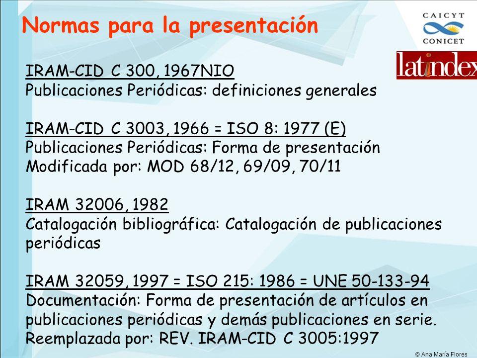 IRAM-CID C 300, 1967NIO Publicaciones Periódicas: definiciones generales IRAM-CID C 3003, 1966 = ISO 8: 1977 (E) Publicaciones Periódicas: Forma de pr