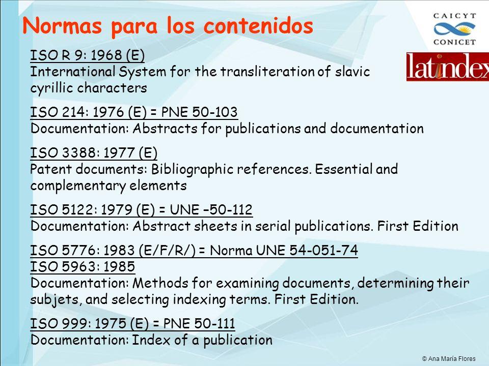 Normas para los códigos IRAM 32061: mayo 2000 = ISO 3297: 1998 Información y documentación: Número Internacional Normalizado de Publicaciones en Serie (ISSN).
