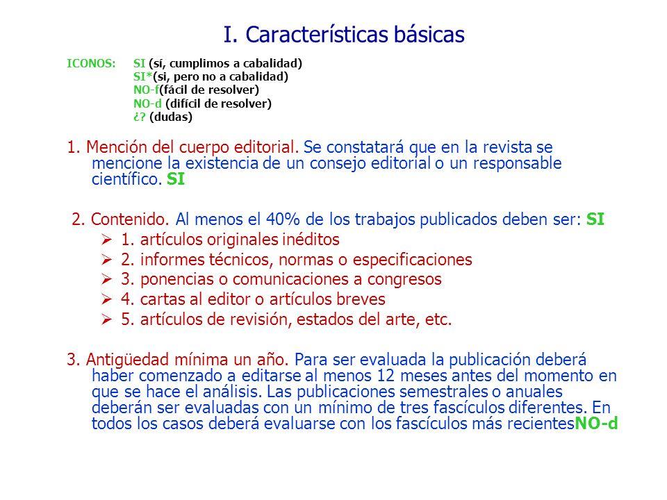 I. Características básicas ICONOS: SI (sí, cumplimos a cabalidad) SI*(si, pero no a cabalidad) NO-f(fácil de resolver) NO-d (difícil de resolver) ¿? (