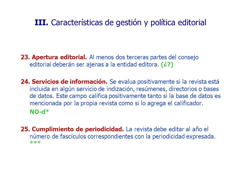 23. Apertura editorial. Al menos dos terceras partes del consejo editorial deberán ser ajenas a la entidad editora. (¿?) 24. Servicios de información.