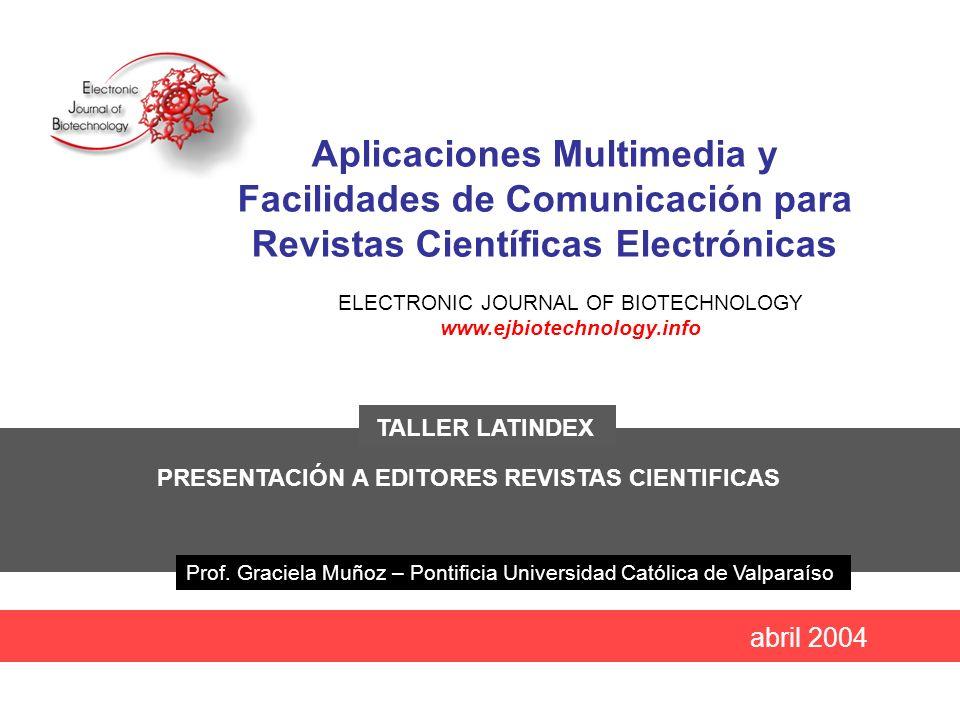 Aplicaciones multimedia y facilidades de comunicación para revistas científicas electrónicas abril 2004 Tabla de Contenidos 1.Introducción 2.Aplicaciones multimedia En el Artículo En la Revista 3.