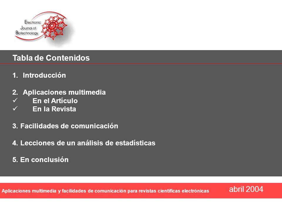 Aplicaciones multimedia y facilidades de comunicación para revistas científicas electrónicas abril 2004 Tabla de Contenidos 1.