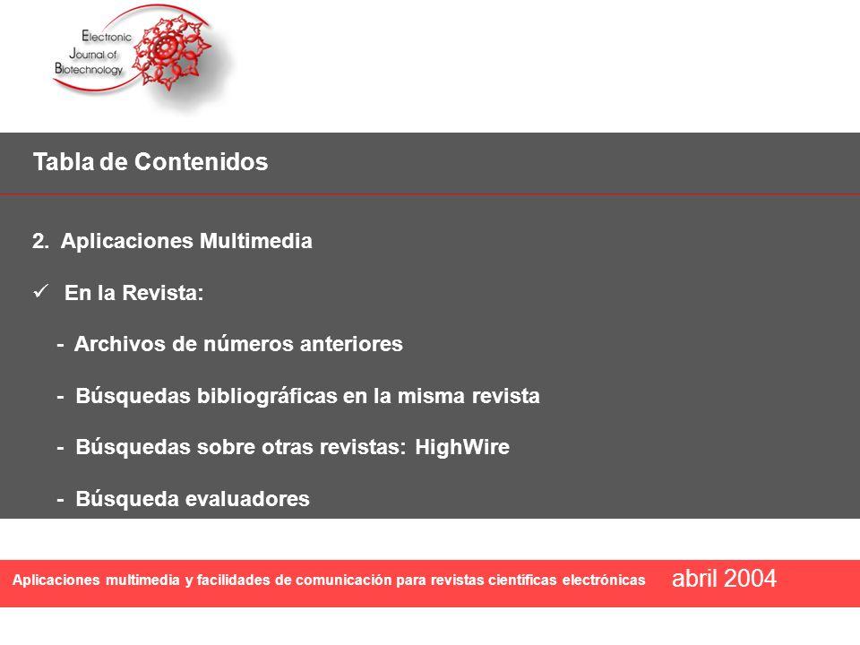 Aplicaciones multimedia y facilidades de comunicación para revistas científicas electrónicas abril 2004 Tabla de Contenidos 2.